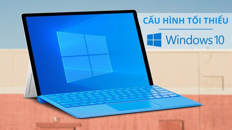 Cấu hình tối thiểu cài Windows 10