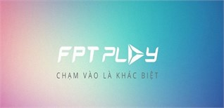 Cách sử dụng ứng dụng FPT Play trên Android tivi Sony 2015
