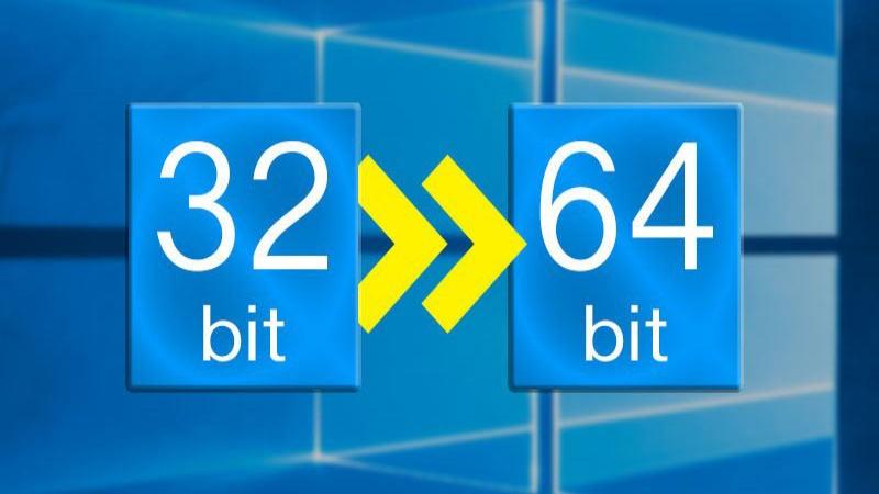 Hướng dẫn cách chuyển từ Windows 10 32-bit lên phiên bản 64-bit