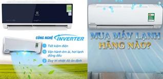 Nên mua máy lạnh của hãng nào? Daikin, Panasonic, hay Electrolux...?