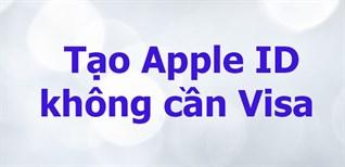 Cách tạo Apple ID không cần thẻ Visa, MasterCard nhanh nhất hiện nay