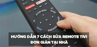 Hướng dẫn 7 cách sửa remote tivi bị lỗi đơn giản tại nhà và chi tiết nhất