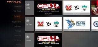 Đánh giá tính năng xem tivi online FPT Play trên Smart tivi