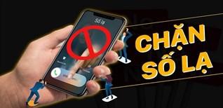Hướng dẫn chặn cuộc gọi, tin nhắn trên điện thoại Android và iPhone đơn giản