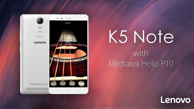 Lenovo K5 Note dùng chip 8 nhân MediaTek Helio P10 xung nhịp 1,8GHz