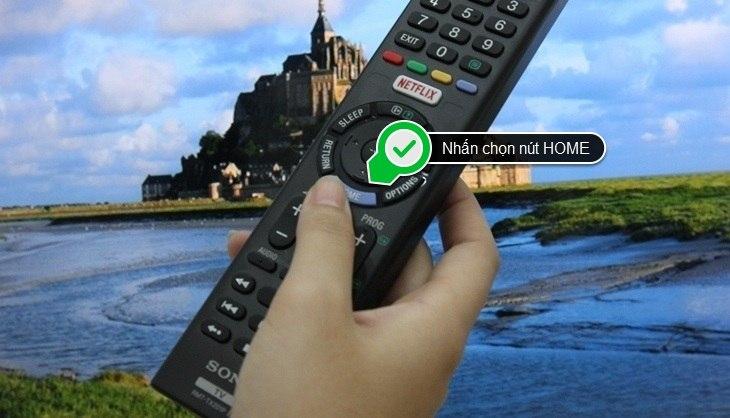 Nhấn chọn nút HOME