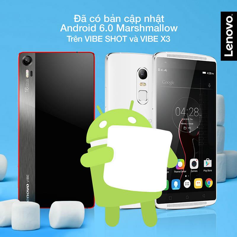 Lenovo Vibe Shot & X3 đã chính thức có Android 6.0, bạn đã upgrade?