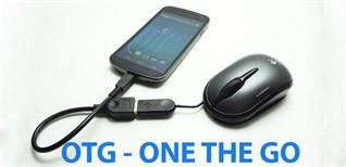 Công nghệ OTG trên điện thoại là gì? Công dụng và cách sử dụng OTG