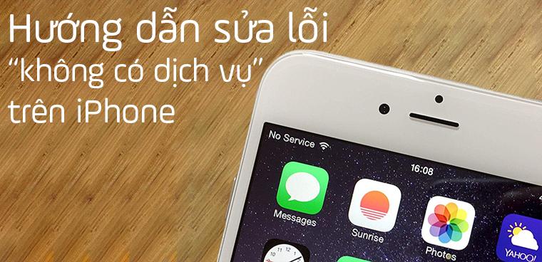 Hướng dẫn sửa lỗi không có dịch vụ trên iPhone