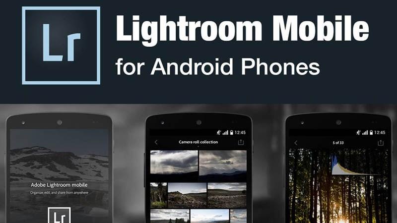 Lightroom trên Android đã có thể chỉnh sửa ảnh RAW