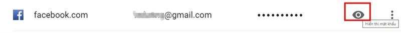 Tìm đến dòng lưu mật khẩu Facebook và chọn biểu tượng hiển thị mật khẩu