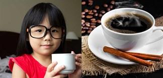 Tác hại nghiêm trọng của cà phê đối với trẻ