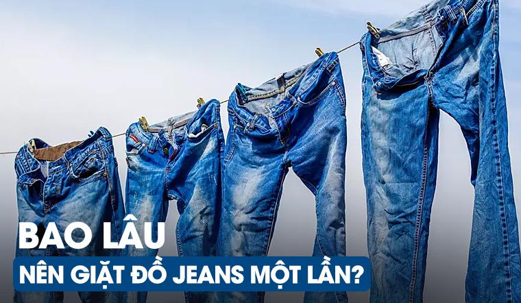 Bao lâu mới nên giặt quần jeans một lần?
