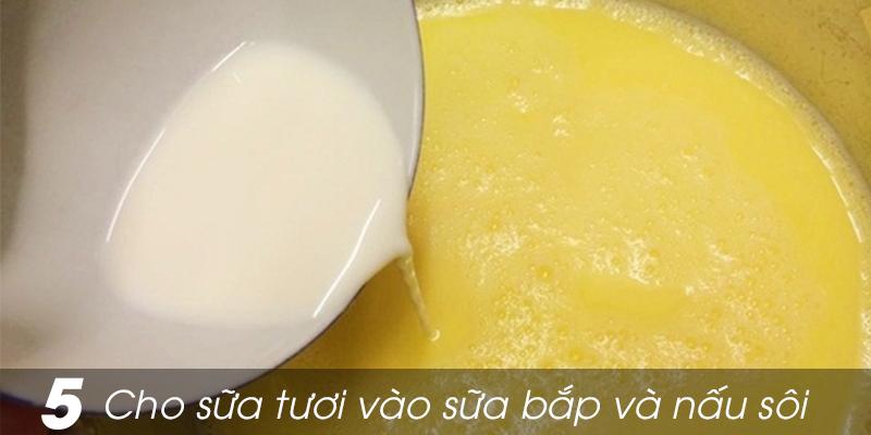 Cho 300ml sữa tươi vào sữa ngô và khuấy đều, bắc lên bếp đun sôi.