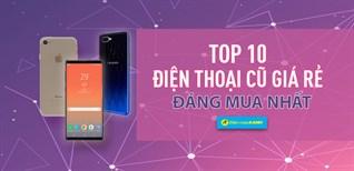 Top 10 chiếc điện thoại cũ giá rẻ, đáng mua nhất tại Điện máy XANH