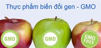 Thực phẩm biến đổi gen tốt hay xấu?