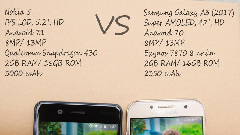 So sánh Nokia 5 vs Galaxy A3 2017