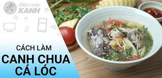 [Video] Cách nấu canh chua cá lóc chuẩn công thức mẹ nấu, ngon ngây ngất ai cũng khen