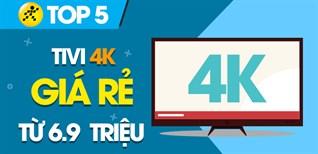 Top 10 tivi 4K giá rẻ nhất chỉ từ 6.9 triệu tại Điện máy XANH