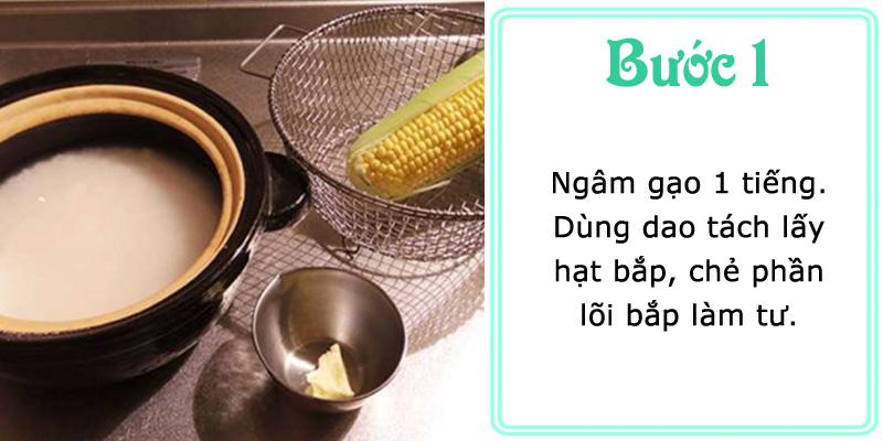 Ngâm gạo 1 tiếng. Tách hạt bắp, chẻ lõi bắp làm tư.