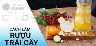 [Video] Cách làm rượu trái cây chua ngọt đón chào năm mới cực ngon mà dễ làm