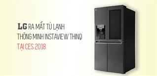 [CES 2018] LG ra mắt tủ lạnh InstaView ThinQ chạy hệ điều hành WebOS
