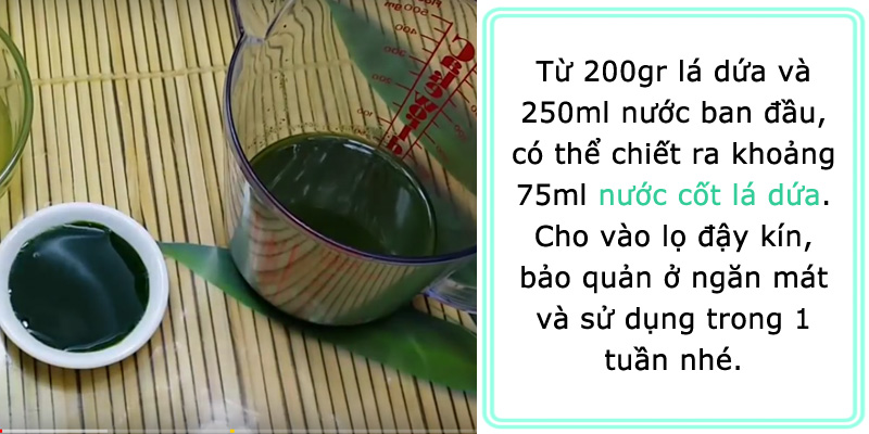 Thu được khoảng 75ml nước cốt lá dứa đậm đặc.