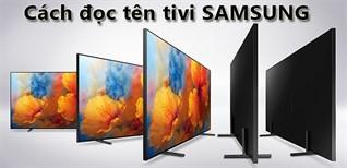 Ý nghĩa các ký tự trong tên của tivi Samsung