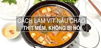 Bí quyết làm vịt nấu chao ngon, thịt mềm, không bị hôi