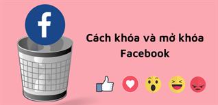 Cách khóa, mở khóa Facebook trên điện thoại, máy tính đơn giản nhất