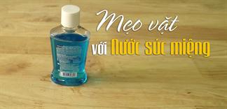 10 công dụng đầy bất ngờ của nước súc miệng