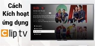 Hướng dẫn kích hoạt gói khuyến mãi ClipTV trên Smart Tivi Sony