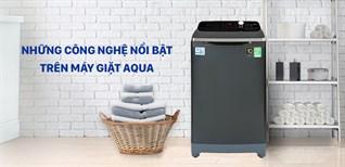 Các công nghệ mới trên máy giặt Aqua