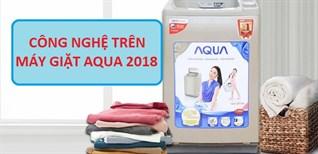 Các công nghệ mới trên máy giặt Aqua 2019