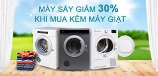 Ưu đãi khủng máy sấy giảm đến 30% khi mua kèm máy giặt