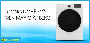 Các công nghệ mới trên máy giặt Beko
