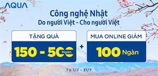 Khuyến mãi Tủ lạnh - Máy giặt Aqua mua online thêm quà (01-31/07/2018)