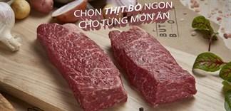 Mách bạn cách chọn thịt bò tươi ngon cho từng món ăn