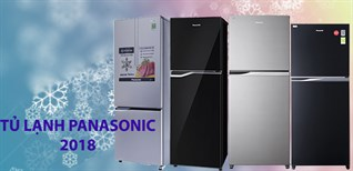 Các dòng tủ lạnh đẹp, ưu việt, tiết kiệm điện của Panasonic 2018