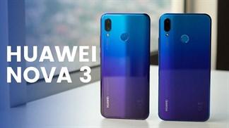 25/7, Huawei sẽ ra mắt cả Nova 3 lẫn Nova 3i tại Việt Nam