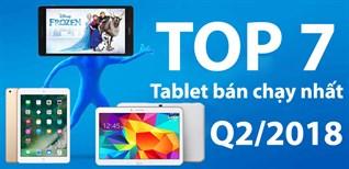 Top 7 máy tính bảng bán chạy nhất quý II-2018 tại Điện máy XANH