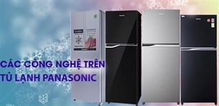 Các công nghệ nổi bật trên tủ lạnh Panasonic