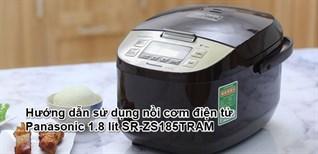 Hướng dẫn sử dụng nồi cơm điện tử Panasonic 1.8 lít SR-ZS185TRAM