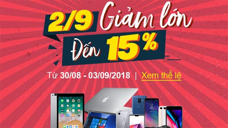 Mừng đại lễ 2/9, giảm lớn đến 15% cho điện thoại, laptop, tablet,.