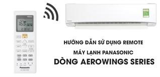 Hướng dẫn sử dụng remote máy lạnh Panasonic dòng AEROWINGS Series