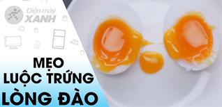 [Video] Chi tiết 4 cách luộc trứng lòng đào ngon và dễ thực hiện nhất