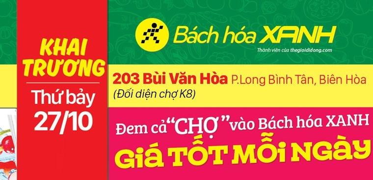 Siêu thị Bách hoá XANH 203 Bùi Văn Hòa khai trương 27/10/2018