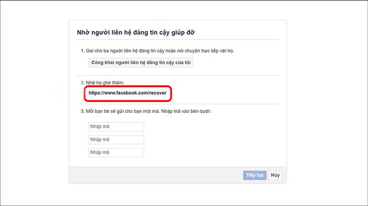 Nhờ bạn bè trong danh sách liên hệ tin cậy truy cập vào liên kết, sau đó làm theo hướng dẫn của Facebook và gửi mã xác nhận cho bạn
