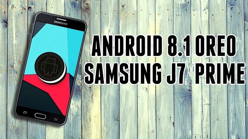 Galaxy J7 Prime tại Việt Nam được cập nhật Android 8.1 Oreo