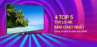 Top 5 tivi LG 4K bán chạy nhất tháng 10/2018 tại Điện máy XANH